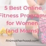 5 Best Online Fitness Programs For Women (and Moms) To Try in 2019