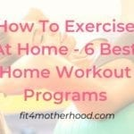 How To Exercise At Home - 6 Best Home Workout Programs For Women