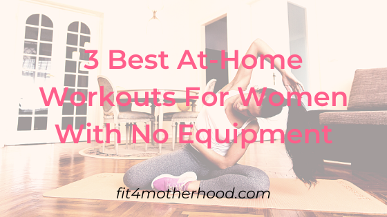 3 Best At-Home Workouts For Women With No Equipment (plus affordable workout clothing tips)