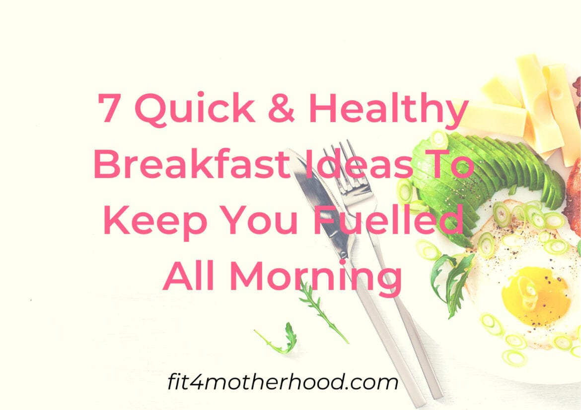 7 Quick & Healthy Breakfast Ideas To Keep You Fueled All Morning